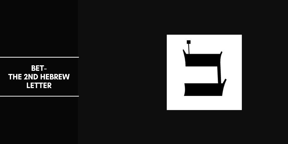 BET: Second Hebrew Letter Meaning