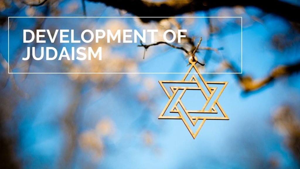 Development of Judaism and Its Origin