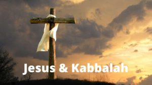 Jesus, Christianity and Kabbalah Creation Story
