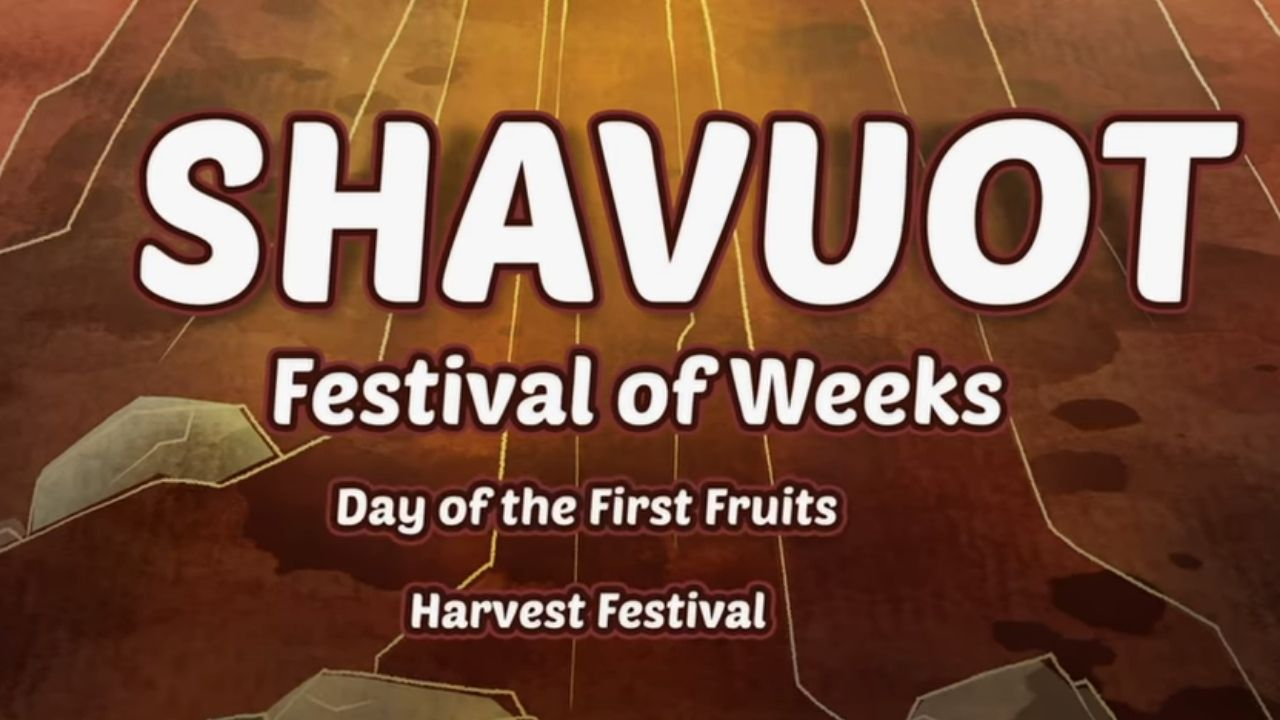 What Is Shavuot (Shavuos)- Festival of Weeks