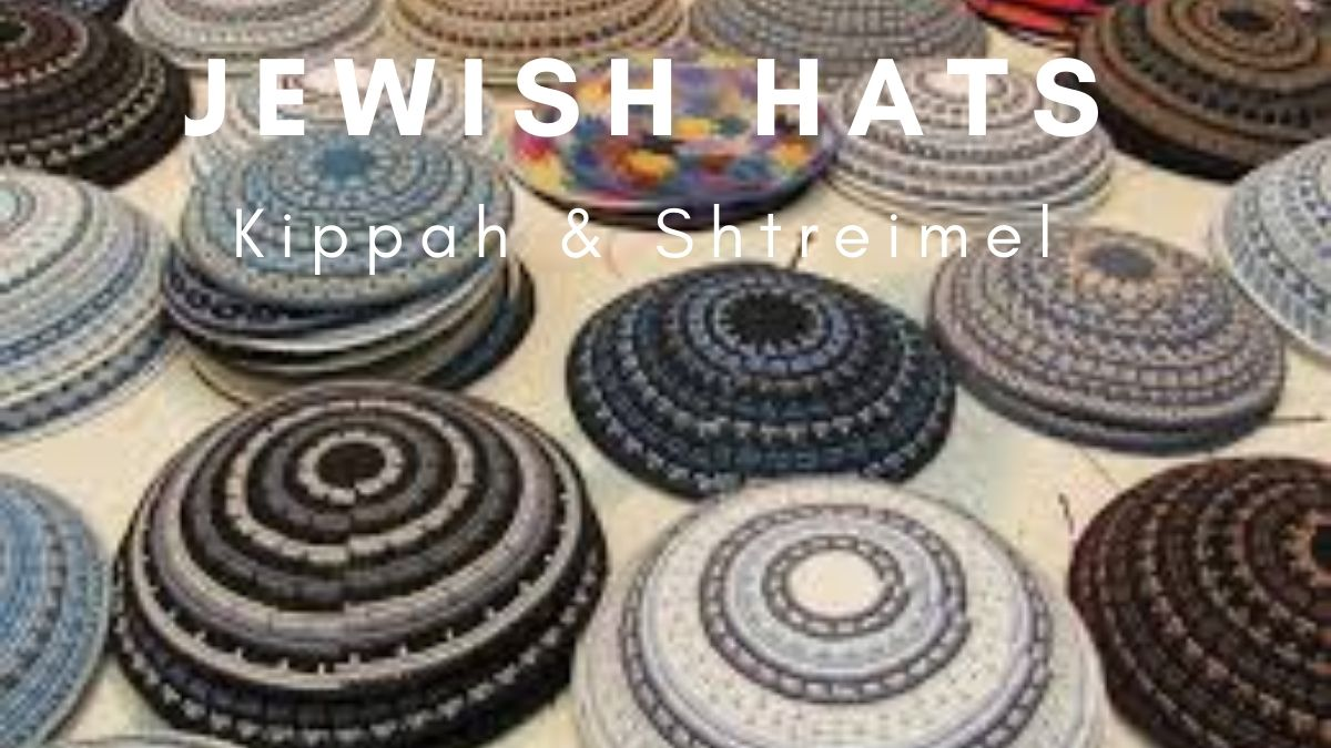 What Are The Traditional Jewish Round Hats Called? (Kippah & Shtreimel)