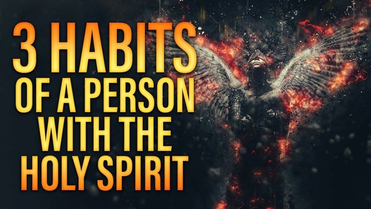 3 Habits a Person With the Holy Spirit Has