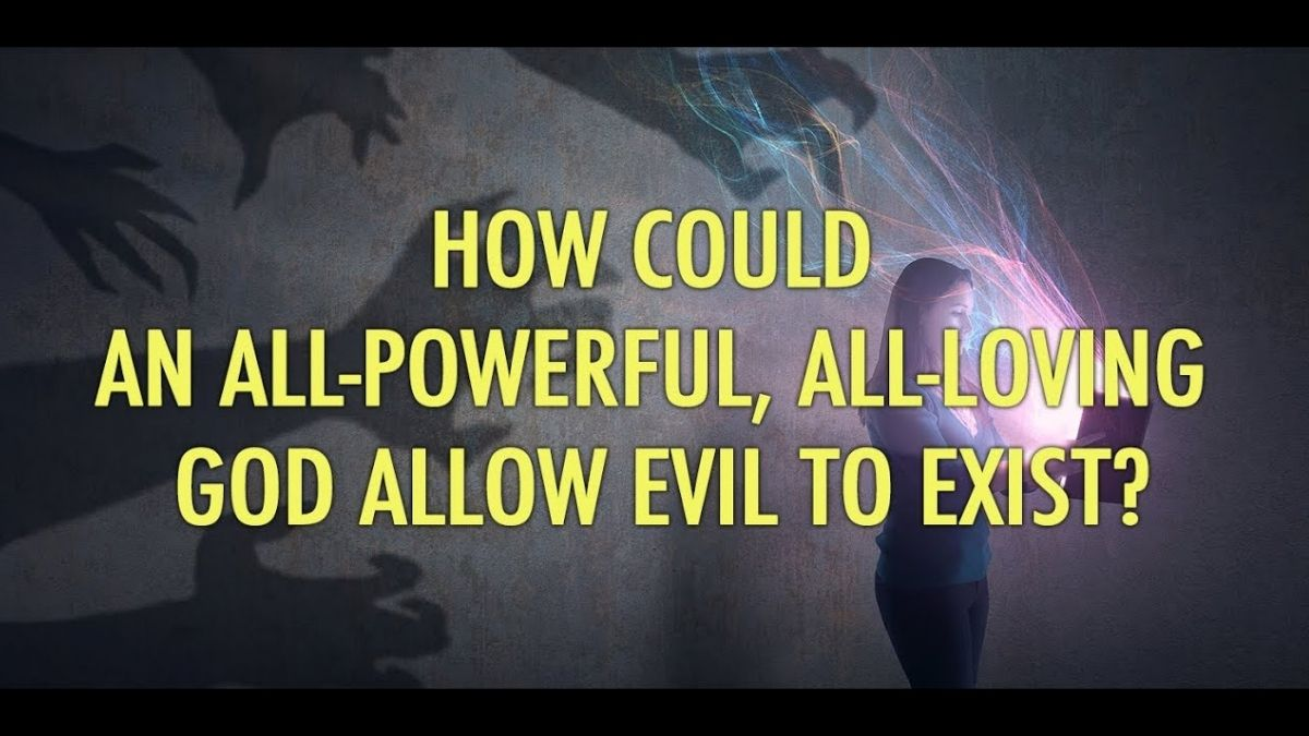 Why Does God Allow Evil,Suffering and Tragedy in the World?