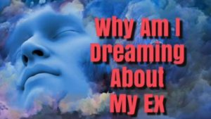 Read more about the article Biblical meaning of dreaming about your ex-All You Need To Know